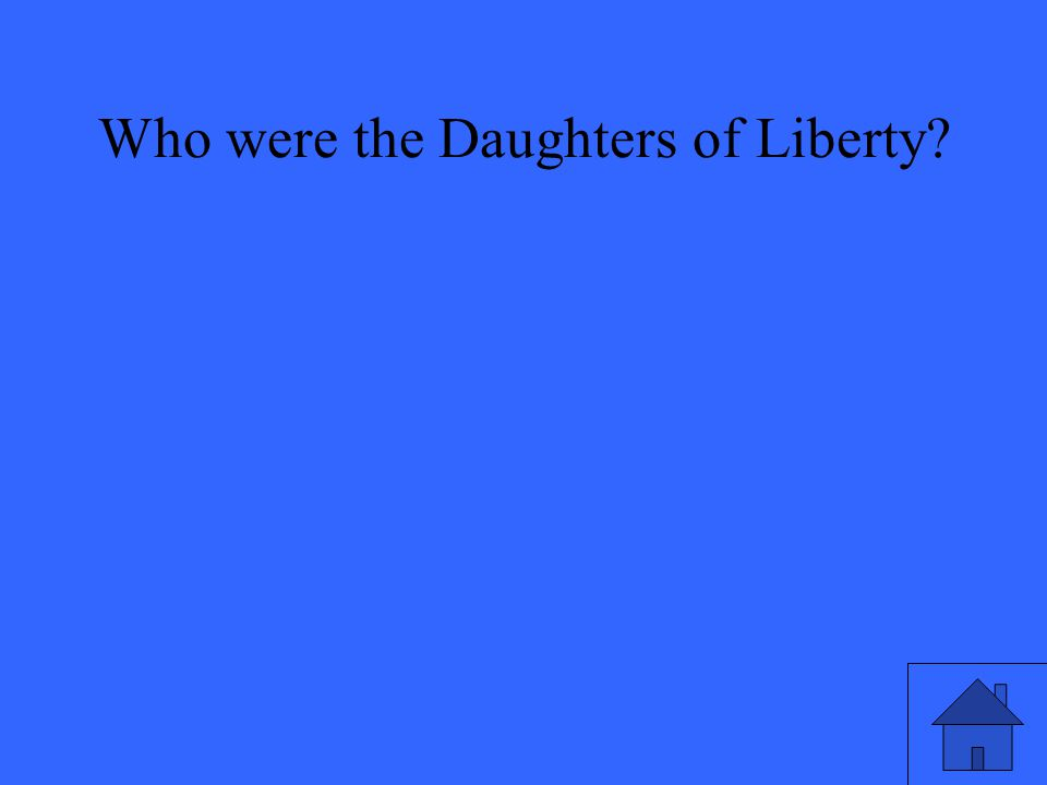 Who were the Daughters of Liberty