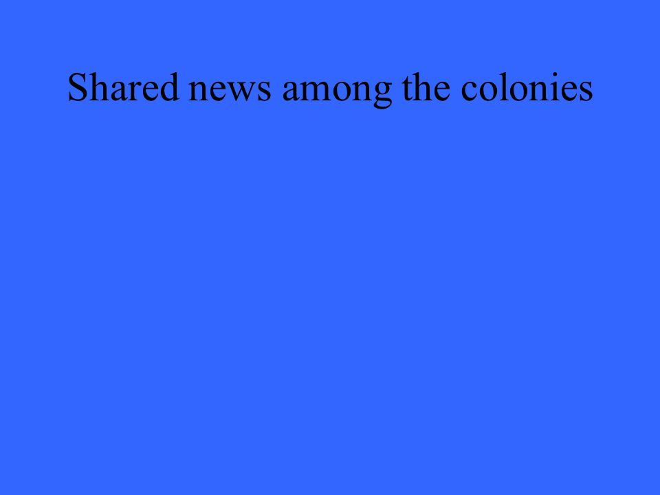 Shared news among the colonies