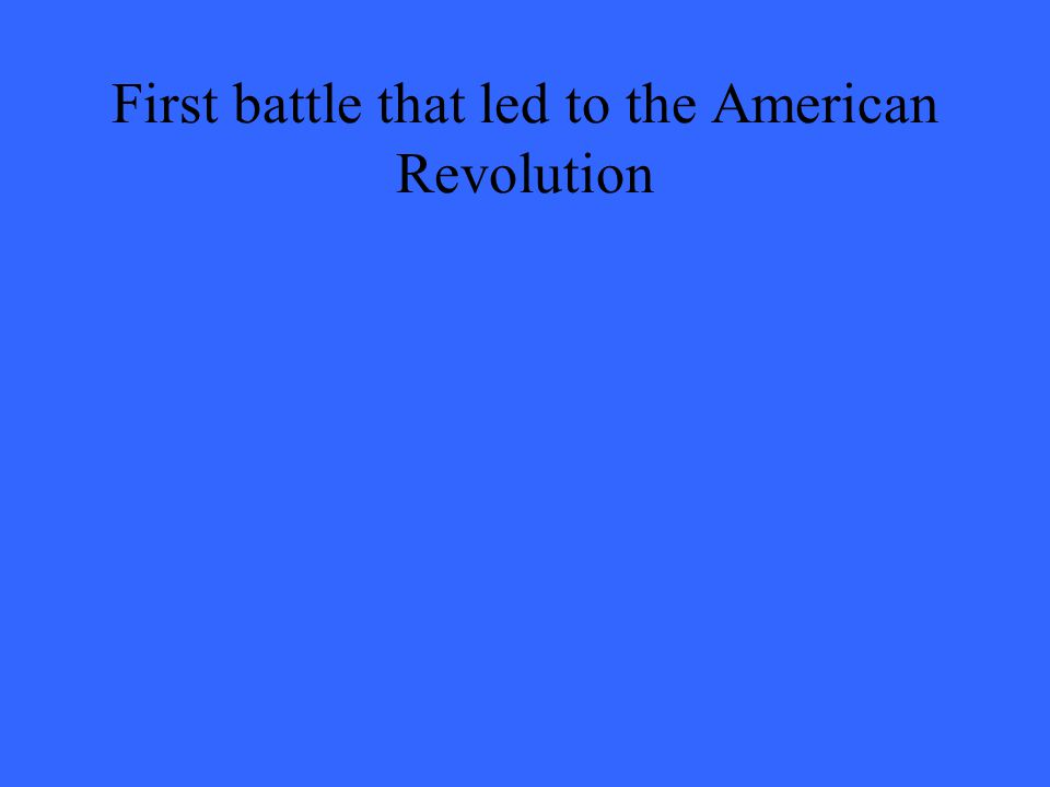 First battle that led to the American Revolution