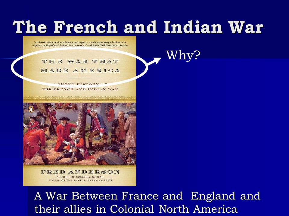 French & Indian War (1754 – 1763) The first major step in the road to Revolution The first major step in the road to Revolution