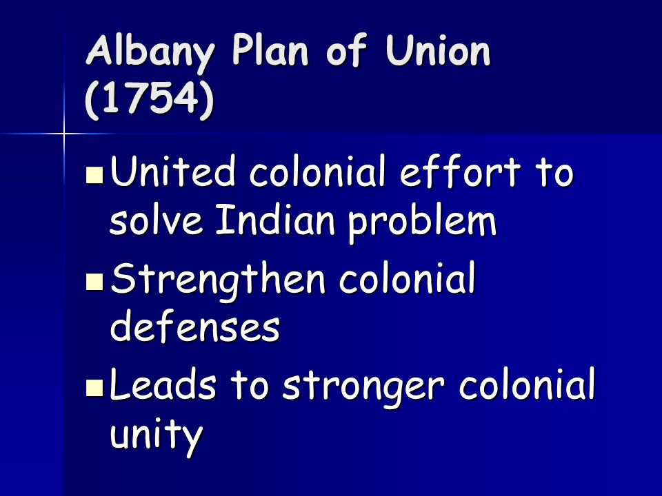 Albany Conference During a meeting called the Albany Conference between the colonists and Iroquois, the Iroquois agreed to remain neutral During a meeting called the Albany Conference between the colonists and Iroquois, the Iroquois agreed to remain neutral The conference issued the Albany Plan of Union – the first suggestion that the colonies unite to form a federal government.