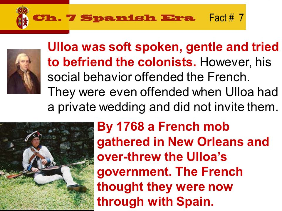 Fact # 8 The Spanish government considered the French action as TREASON.
