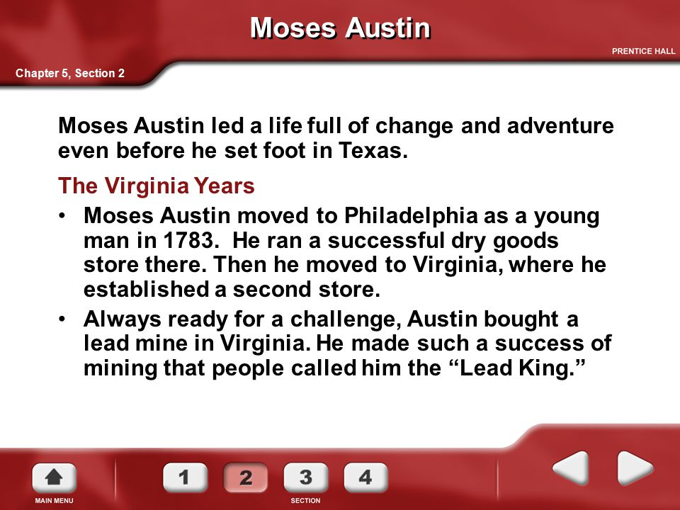 Moses Austin The Virginia Years Moses Austin moved to Philadelphia as a young man in 1783. He ran a successful dry goods store there. Then he moved to