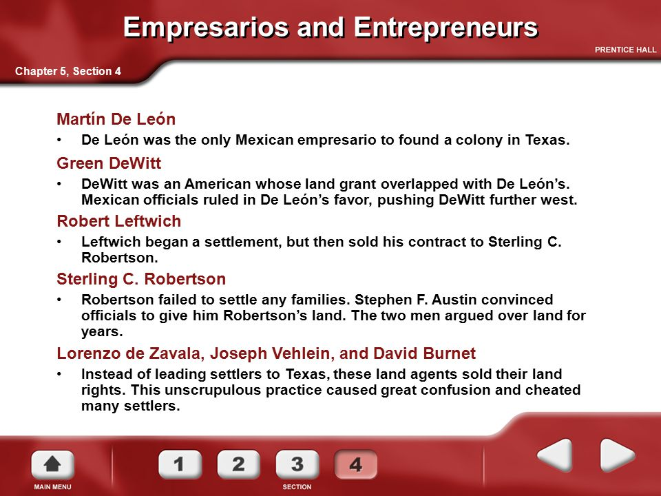Empresarios and Entrepreneurs Chapter 5, Section 4 Martín De León De León was the only Mexican empresario to found a colony in Texas. Green DeWitt DeW