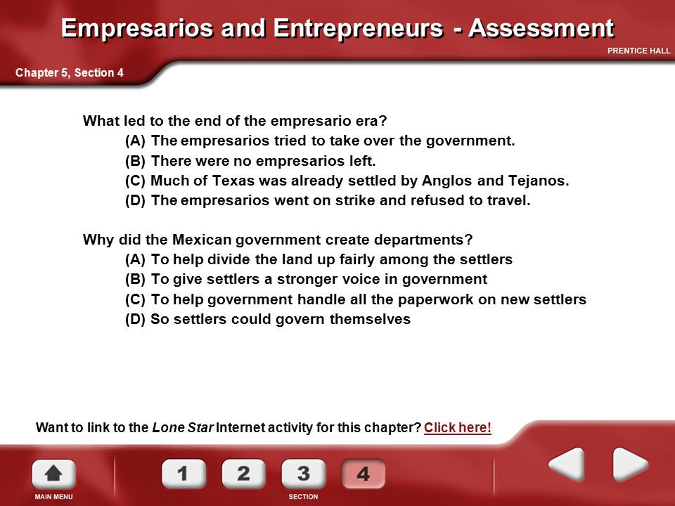 Empresarios and Entrepreneurs - Assessment What led to the end of the empresario era? (A) The empresarios tried to take over the government. (B) There