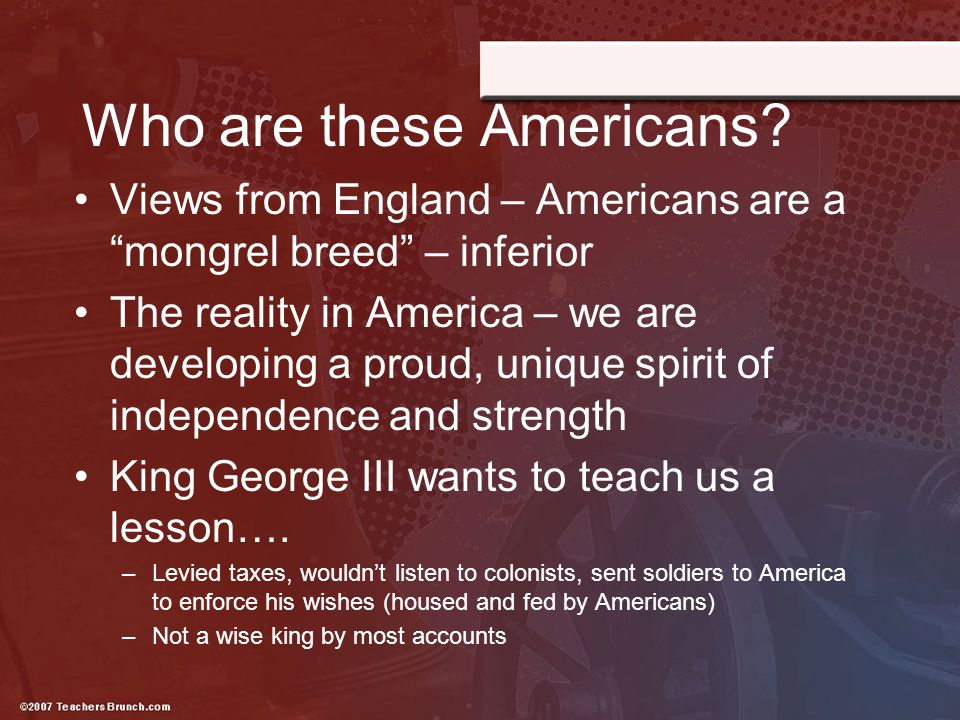 """Who are these Americans? Views from England – Americans are a """"mongrel breed"""" – inferior The reality in America – we are developing a proud, unique sp"""