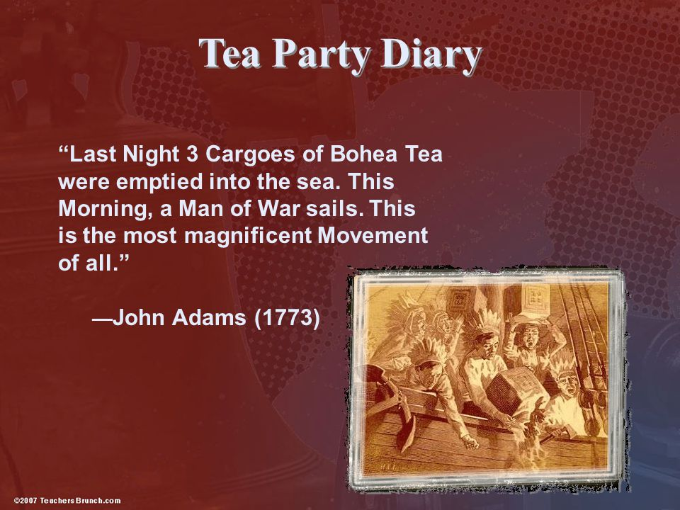 """Tea Party Diary """"Last Night 3 Cargoes of Bohea Tea were emptied into the sea. This Morning, a Man of War sails. This is the most magnificent Movement"""