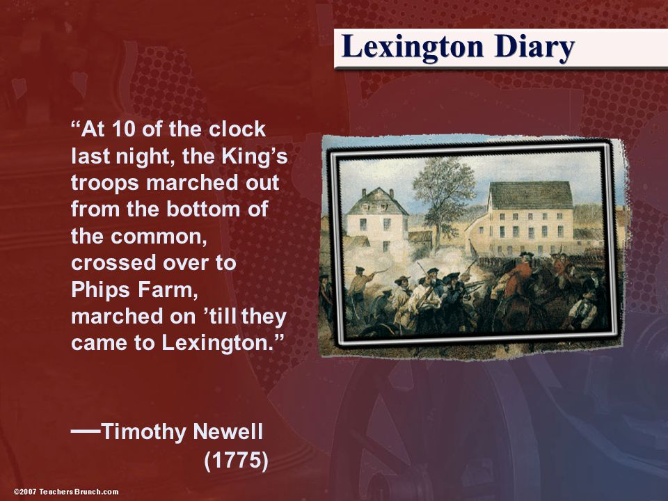 """Lexington Diary """"At 10 of the clock last night, the King's troops marched out from the bottom of the common, crossed over to Phips Farm, marched on 't"""