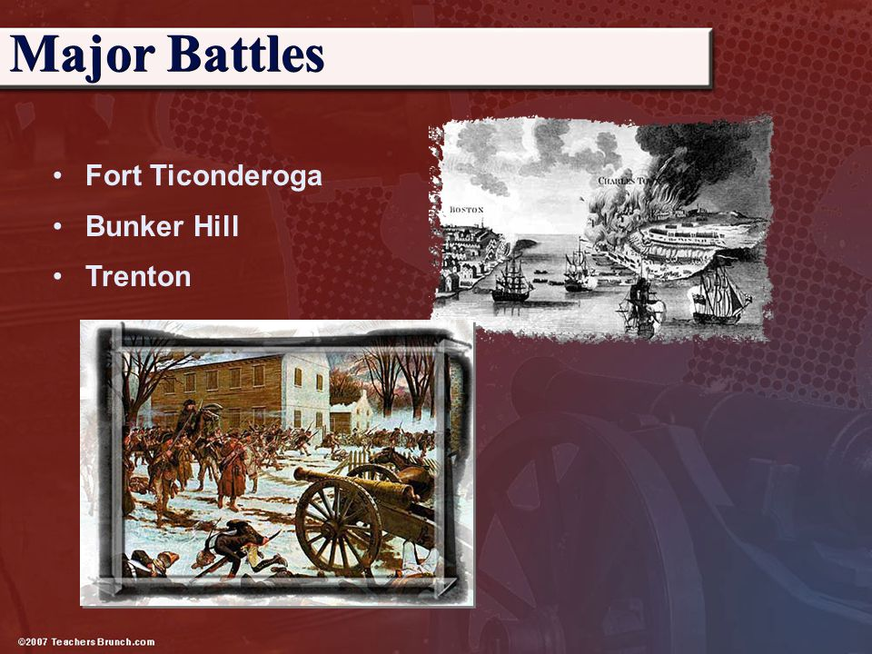 Fort Ticonderoga Bunker Hill Trenton Major Battles