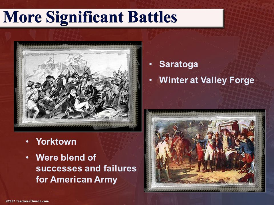 Saratoga Winter at Valley Forge More Significant Battles Yorktown Were blend of successes and failures for American Army