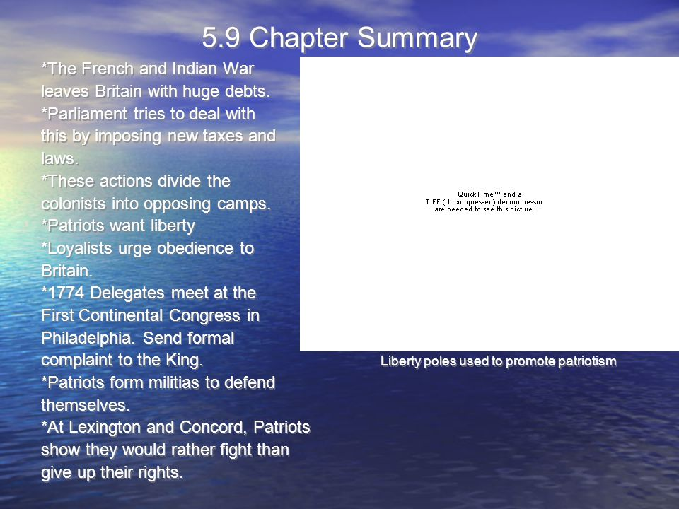 5.9 Chapter Summary *The French and Indian War leaves Britain with huge debts.
