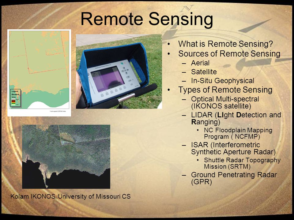 Remote Sensing What is Remote Sensing.