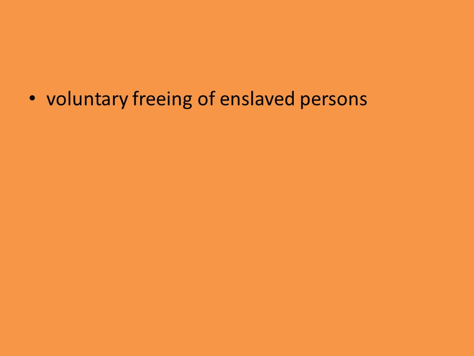 voluntary freeing of enslaved persons