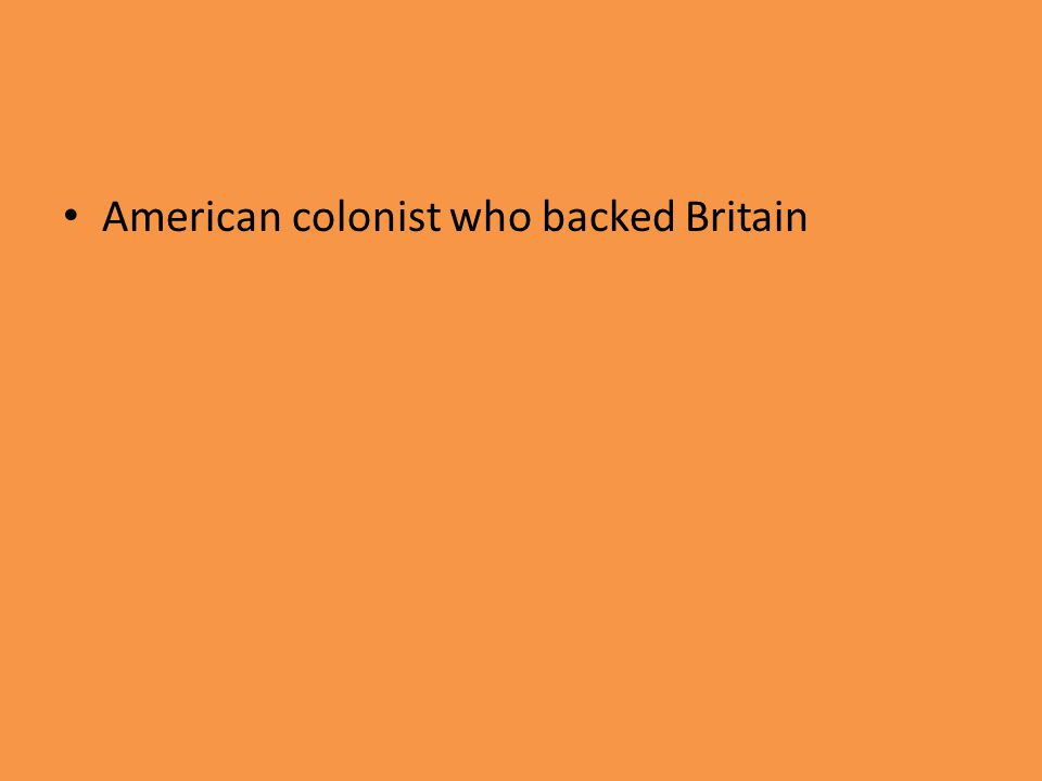 American colonist who backed Britain