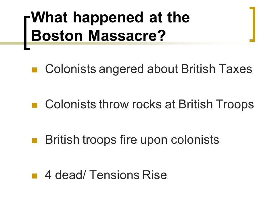 What happened at the Boston Massacre.