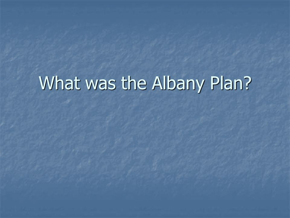 What was the Albany Plan?