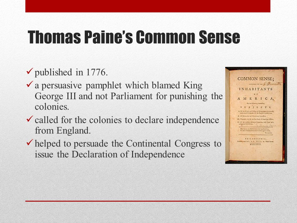 Thomas Paine's Common Sense published in 1776.