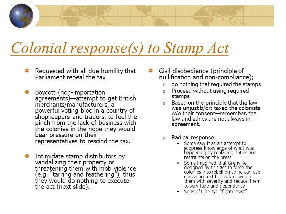 Colonial response(s) to Stamp Act Requested with all due humility that Parliament repeal the tax Boycott (non-importation agreements)—attempt to get B