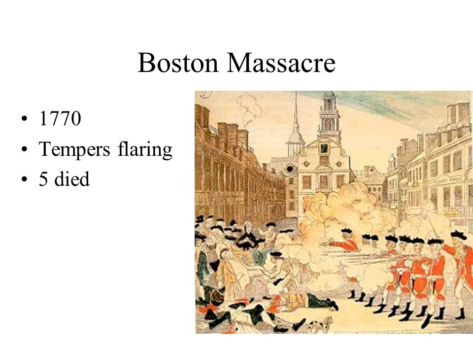 Boston Massacre 1770 Tempers flaring 5 died
