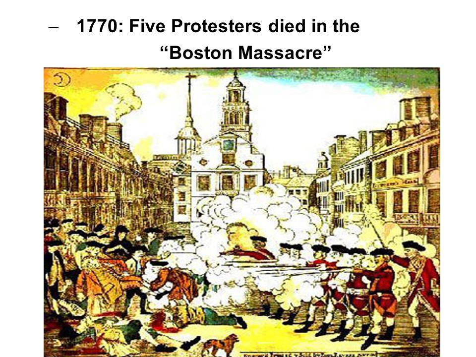 "–1770: Five Protesters died in the ""Boston Massacre"""