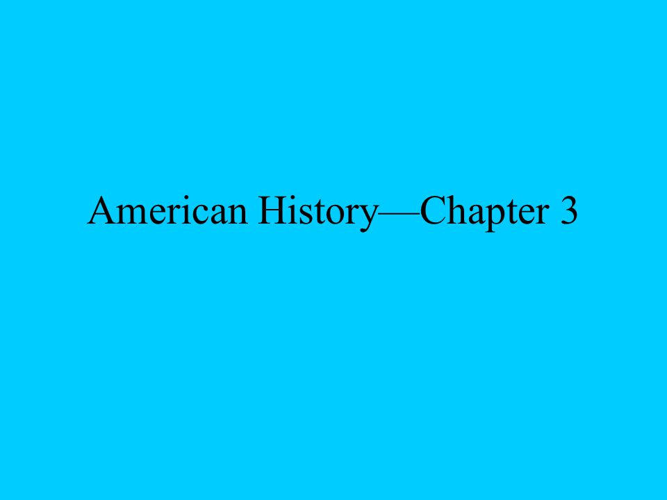American History—Chapter 3