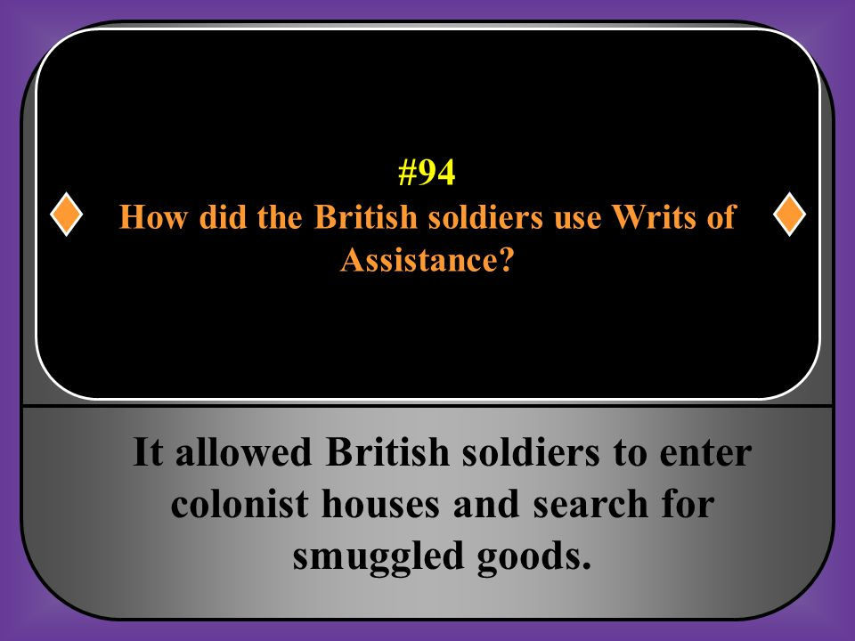 #94 How did the British soldiers use Writs of Assistance?