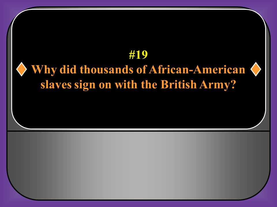 #18 Which group of people felt the colonies did not need independence? Loyalists