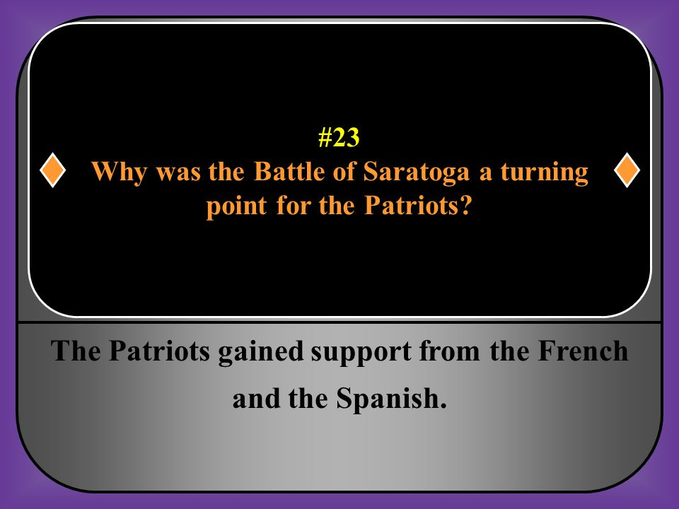 #23 Why was the Battle of Saratoga a turning point for the Patriots?