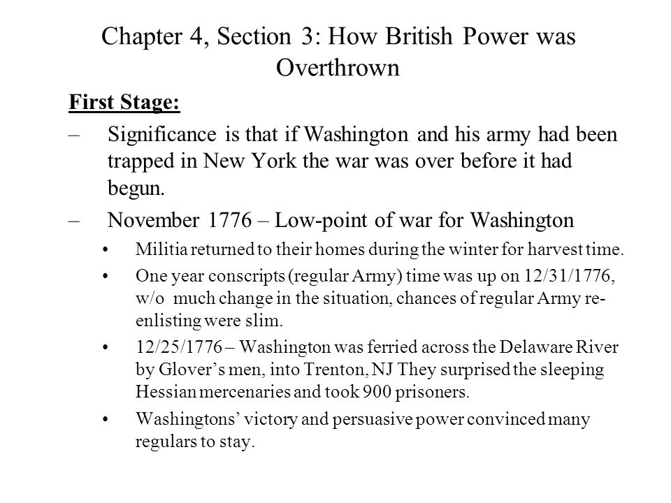 Chapter 4, Section 3: How British Power was Overthrown First Stage: –Significance is that if Washington and his army had been trapped in New York the
