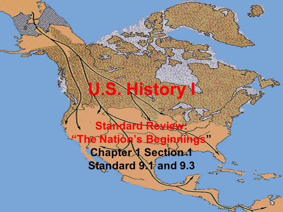 """U.S. History I Standard Review: """"The Nation's Beginnings"""" Chapter 1 Section 1 Standard 9.1 and 9.3"""