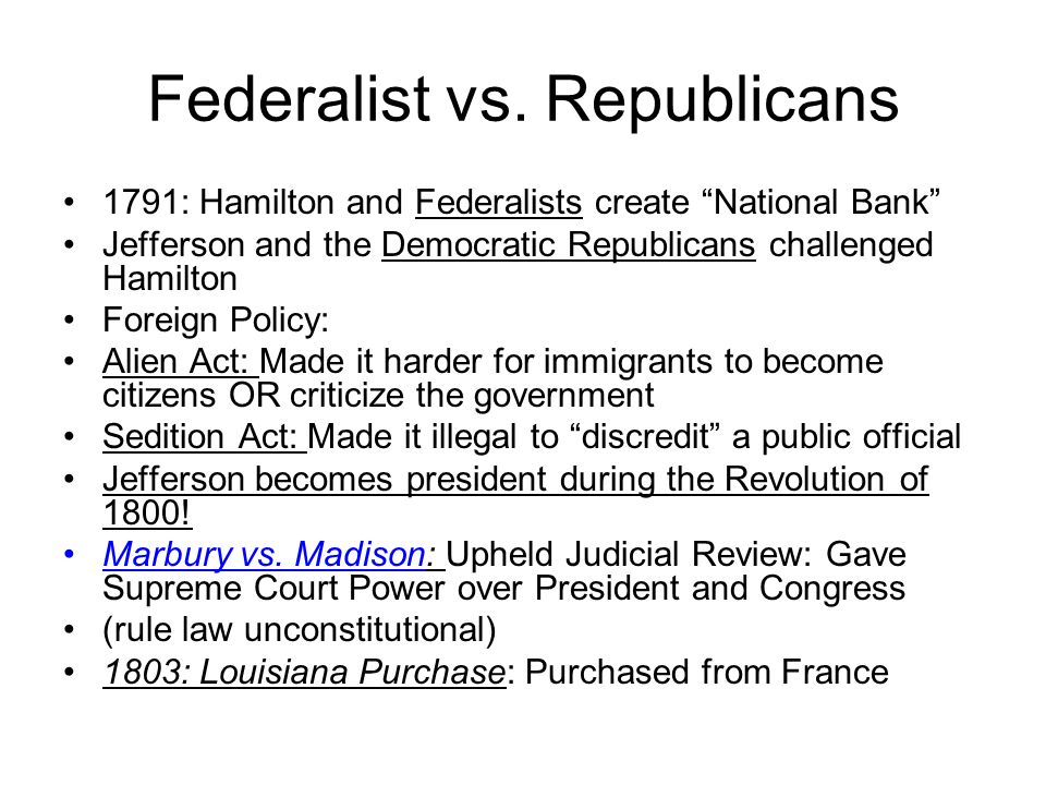 """Federalist vs. Republicans 1791: Hamilton and Federalists create """"National Bank"""" Jefferson and the Democratic Republicans challenged Hamilton Foreign"""
