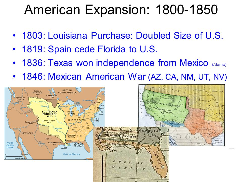 American Expansion: 1800-1850 1803: Louisiana Purchase: Doubled Size of U.S.