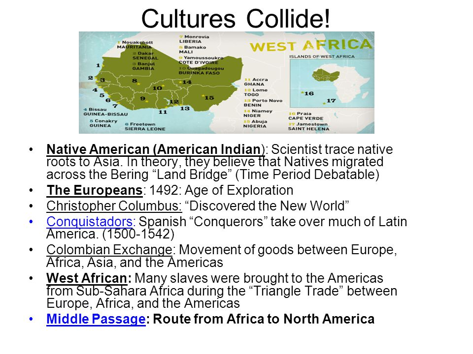 Cultures Collide! Native American (American Indian): Scientist trace native roots to Asia. In theory, they believe that Natives migrated across the Be