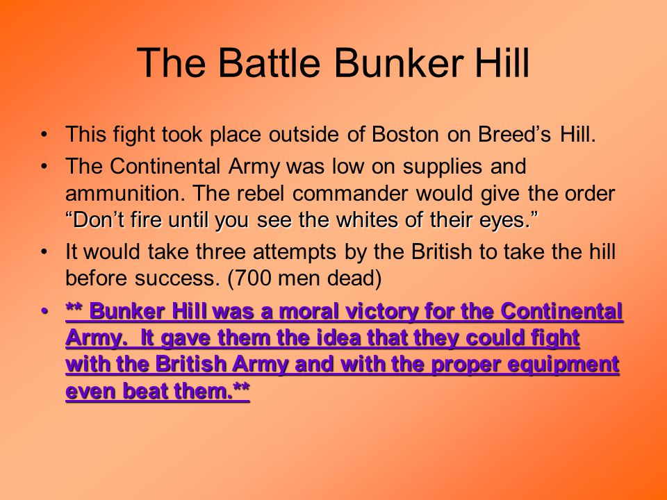 The Battle Bunker Hill This fight took place outside of Boston on Breed's Hill.
