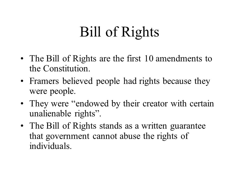 Bill of Rights The Bill of Rights are the first 10 amendments to the Constitution.