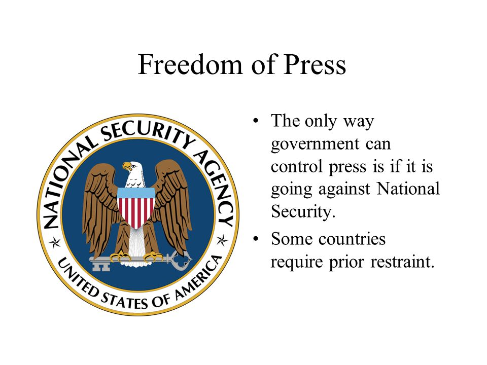 Freedom of Press The only way government can control press is if it is going against National Security.