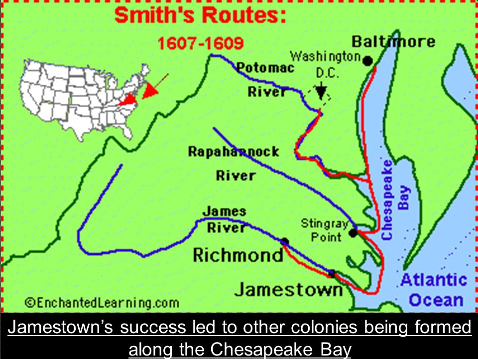 Jamestown's success led to other colonies being formed along the Chesapeake Bay