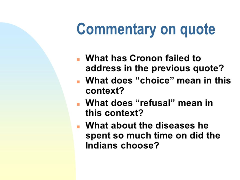 Commentary on quote n What has Cronon failed to address in the previous quote.