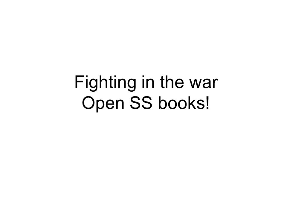 Fighting in the war Open SS books!