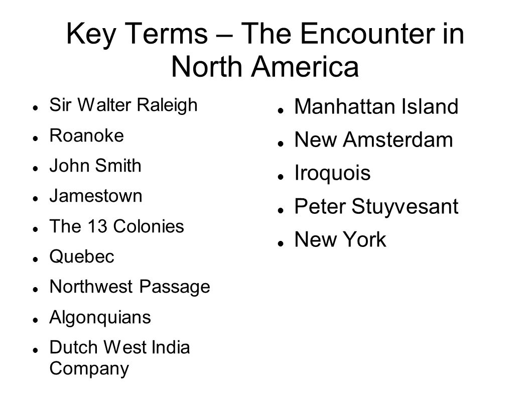 The Dutch in North America Dutch West India Company would finance an expedition into New Netherlands in 1624.