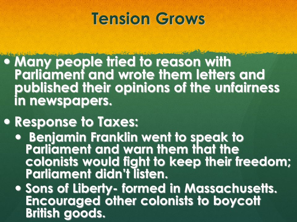 Tension Grows Many people tried to reason with Parliament and wrote them letters and published their opinions of the unfairness in newspapers. Many pe