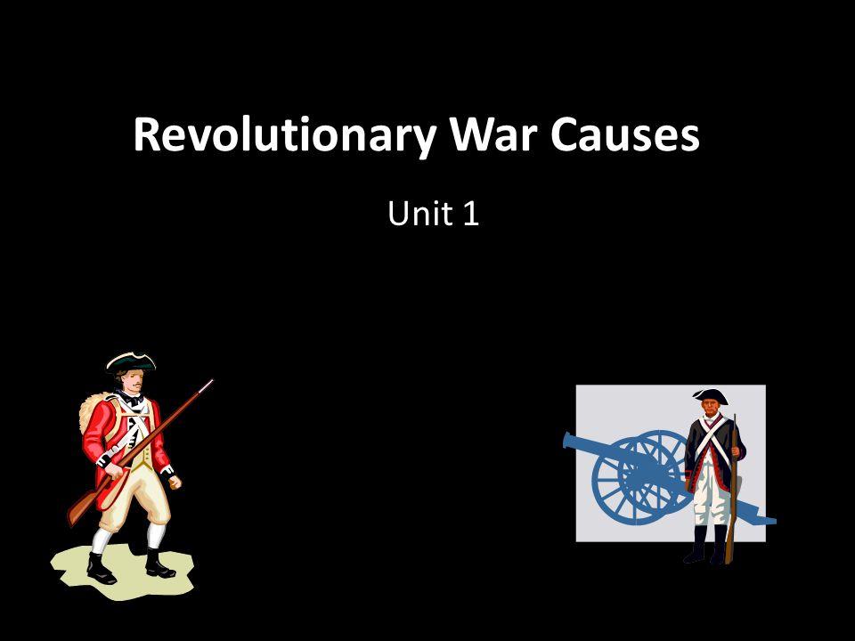 Revolutionary War Causes Unit 1