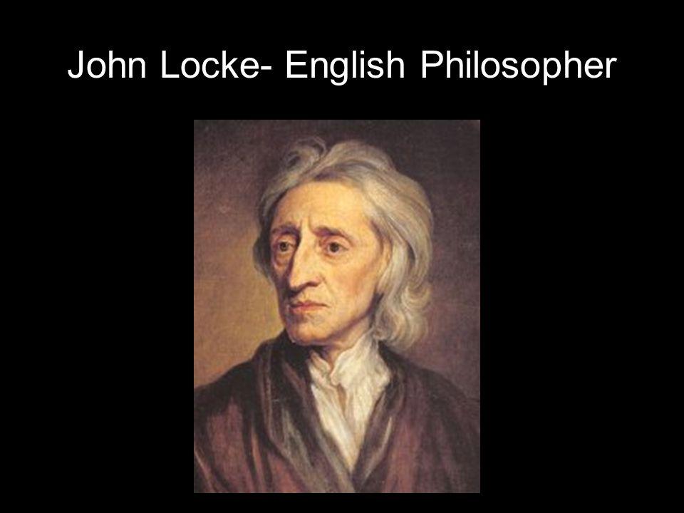 John Locke- English Philosopher