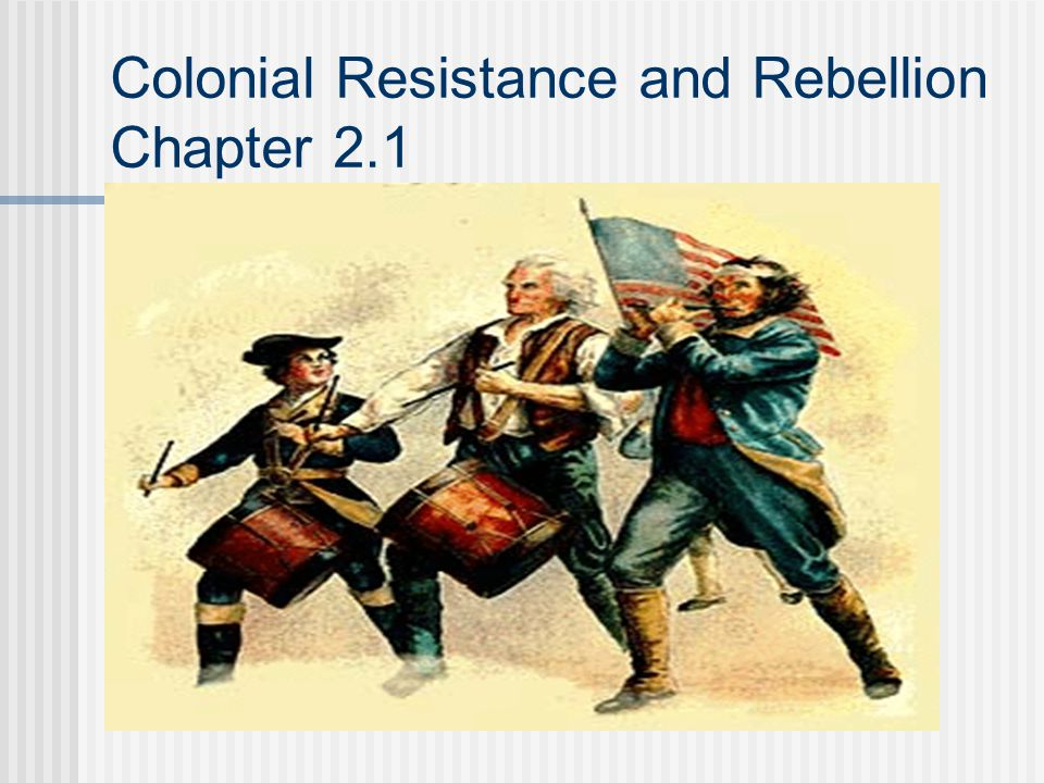Colonial Resistance and Rebellion Chapter 2.1