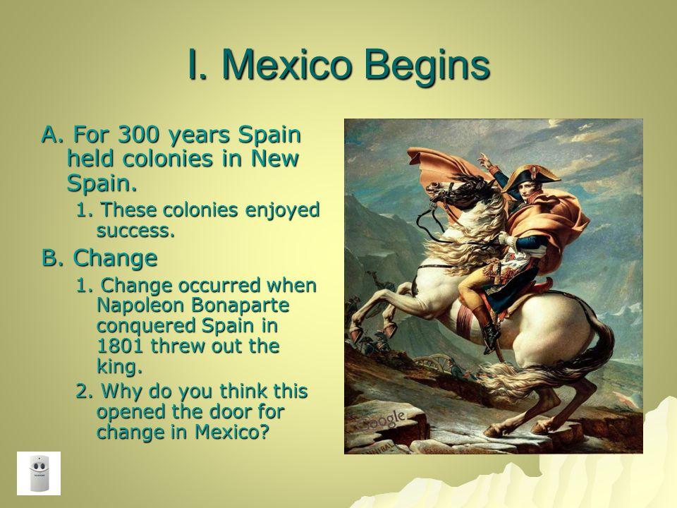 X.Porfirio Diaz – 1910 president of Mexico. Served for 11 terms.