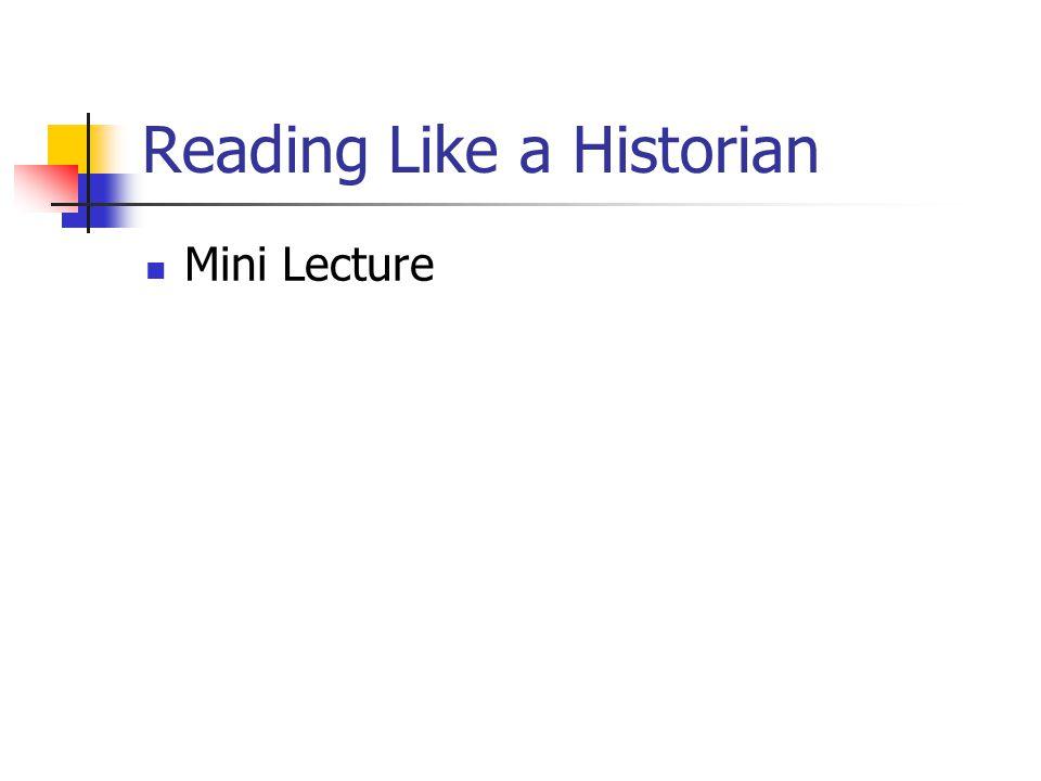 Reading Like a Historian Mini Lecture
