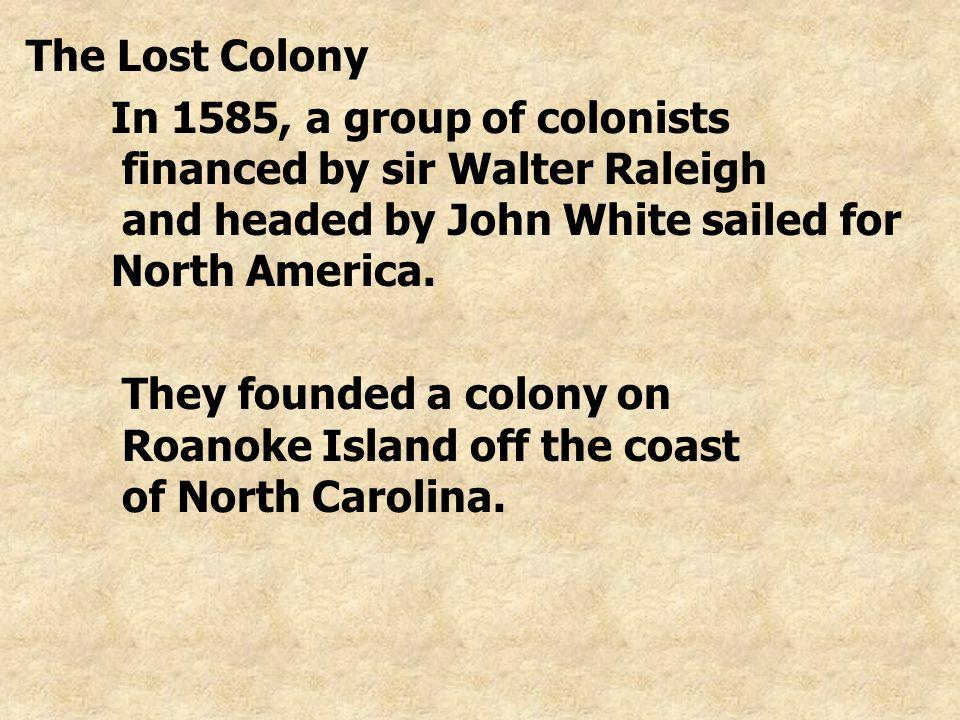 On August 18, 1587, Virginia Dare was born on Roanoke Island.