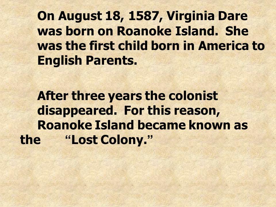 Jamestown, Virginia The first permanent English settlement was Jamestown, established in 1607.