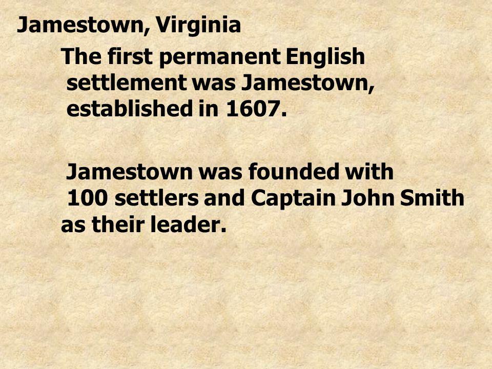 Most of the settlers of Jamestown were indentured servants.