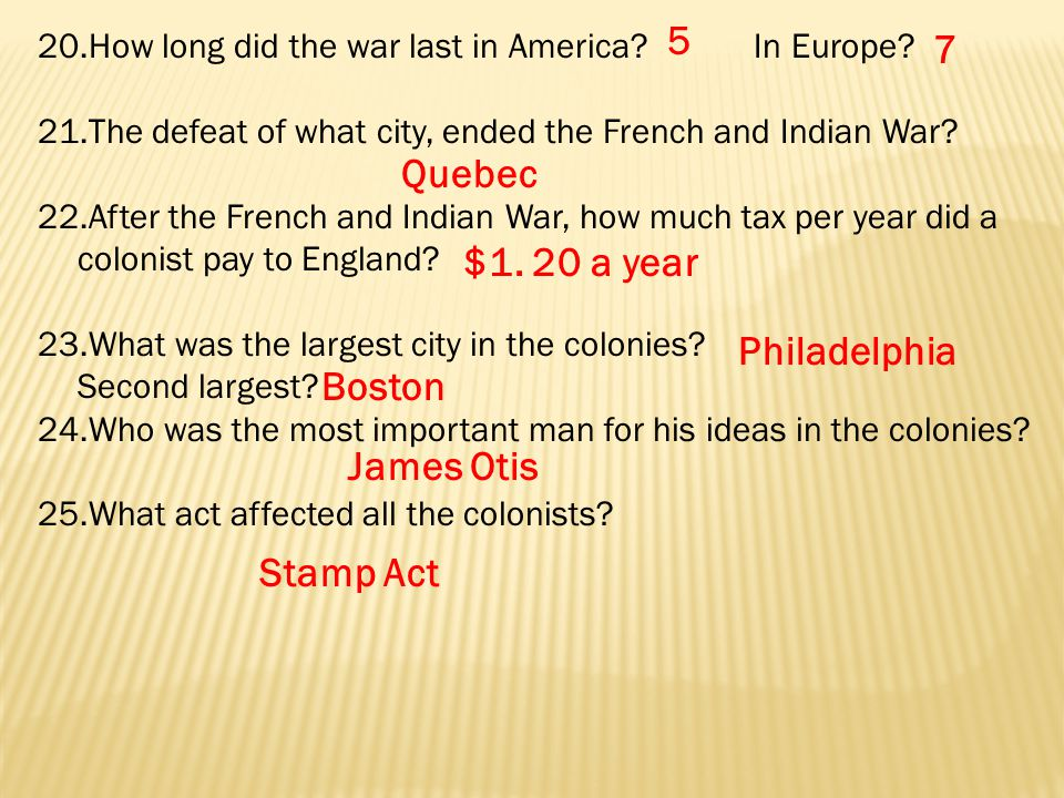 20.How long did the war last in America. In Europe.